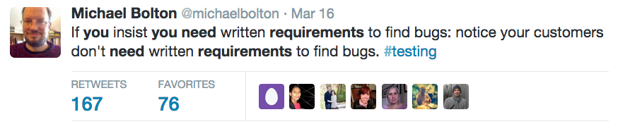 If you insist you need written requirements to find bugs